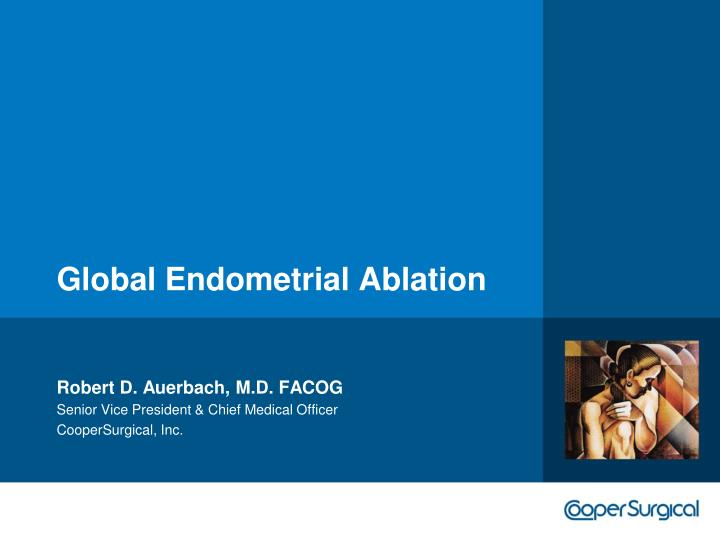Global endometrial ablation
