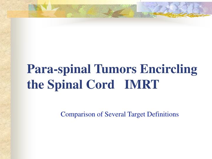Para spinal tumors encircling the spinal cord imrt