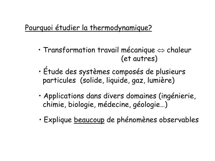 Pourquoi étudier la thermodynamique?