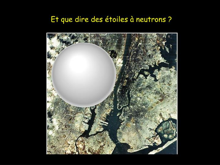 Et que dire des étoiles à neutrons ?