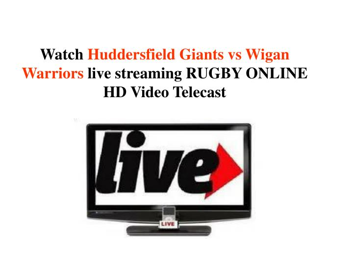 Watch huddersfield giants vs wigan warriors live streaming rugby online hd video telecast