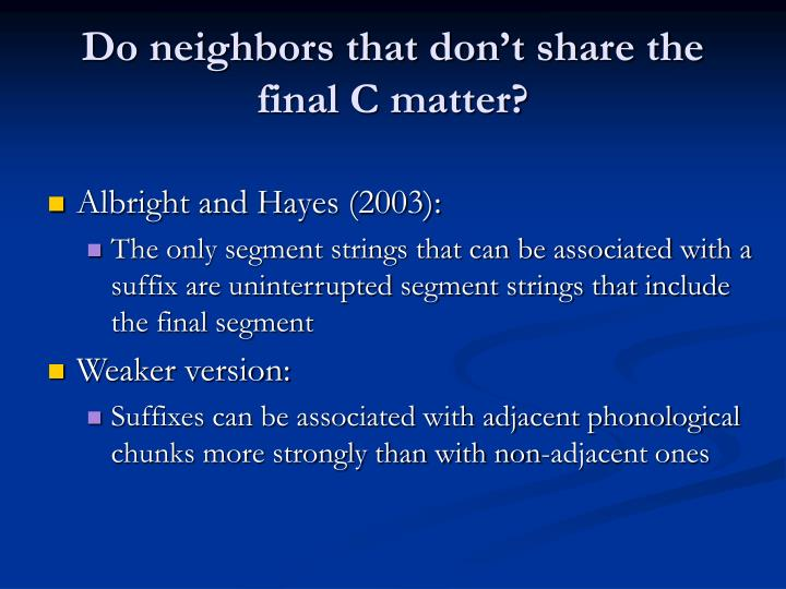 Do neighbors that don't share the final C matter?