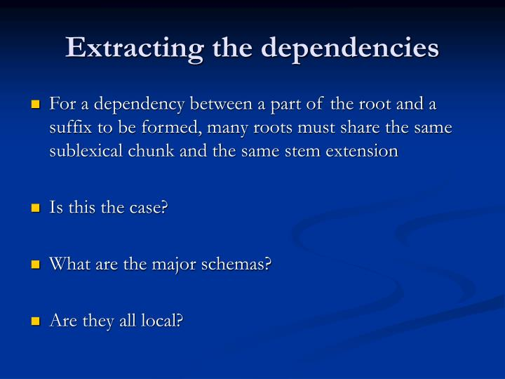 Extracting the dependencies