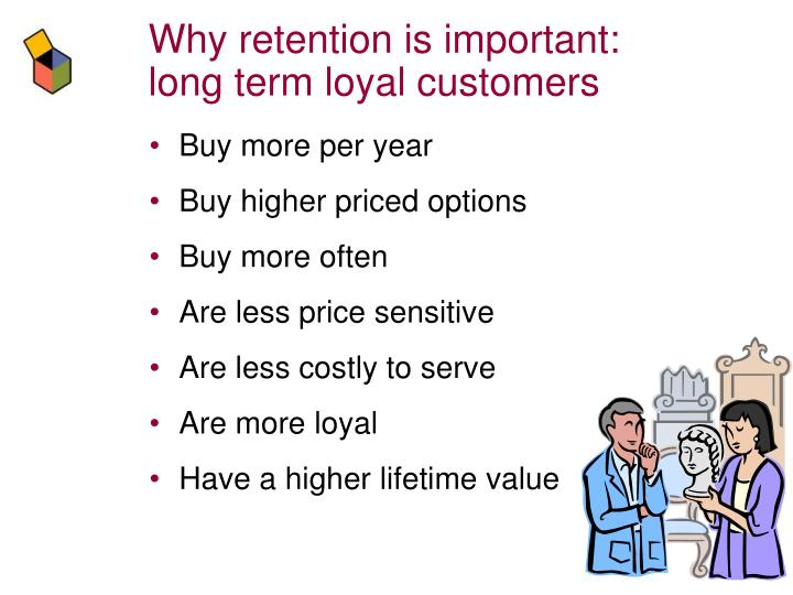why customer retention is so important Managing your customer retention rate is an incredibly important part of growing a sustainable business before we look at strategies for improving customer retention, let's raise a few questions and put a critical data point front and center.