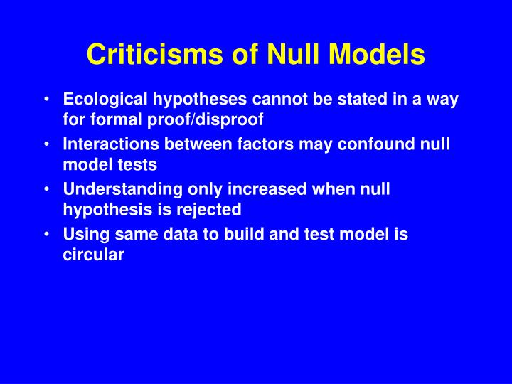 Criticisms of Null Models