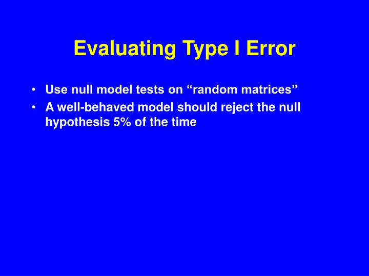 Evaluating Type I Error