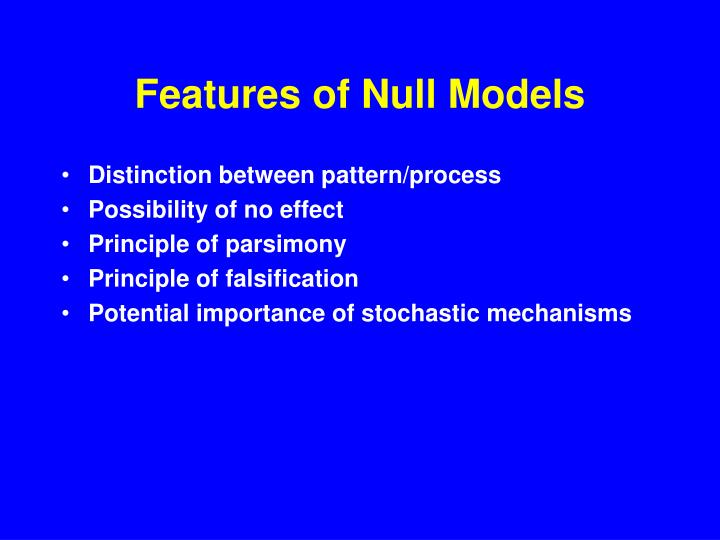 Features of Null Models