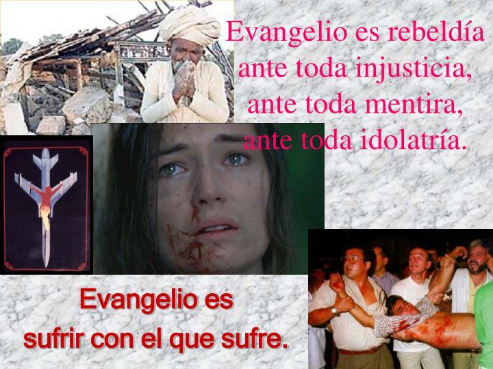 Evangelio es rebeldía