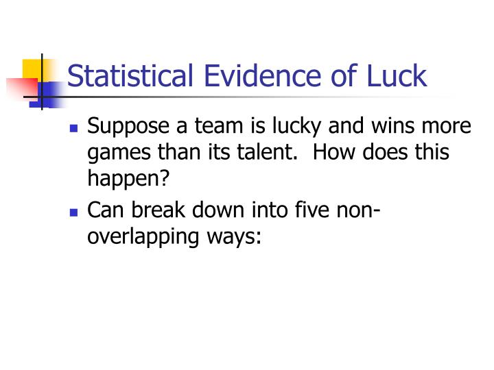Statistical evidence of luck