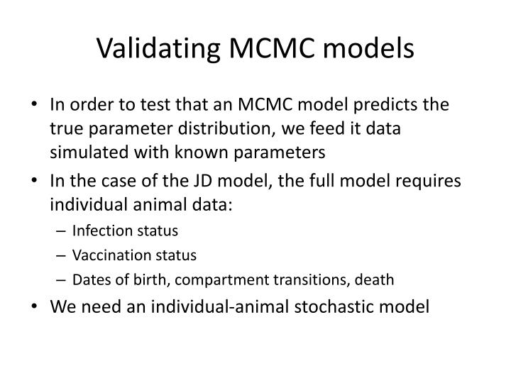 Validating MCMC models