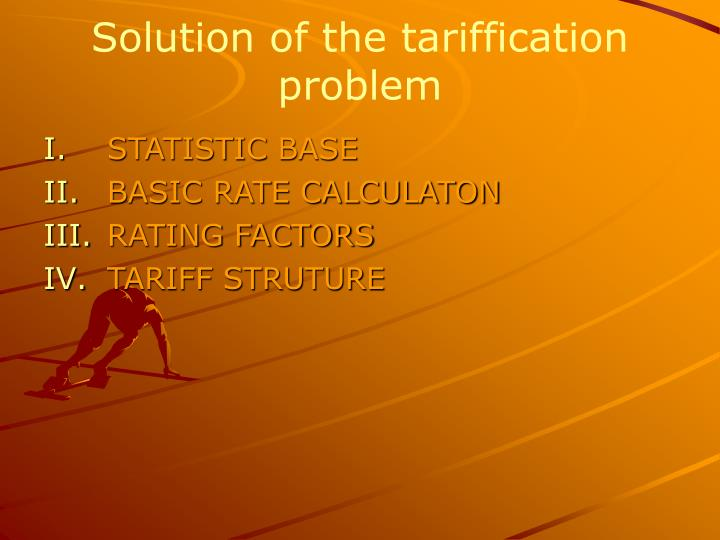 Solution of the tariffication problem