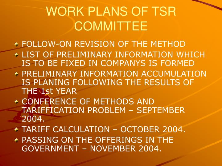 WORK PLANS OF TSR COMMITTEE