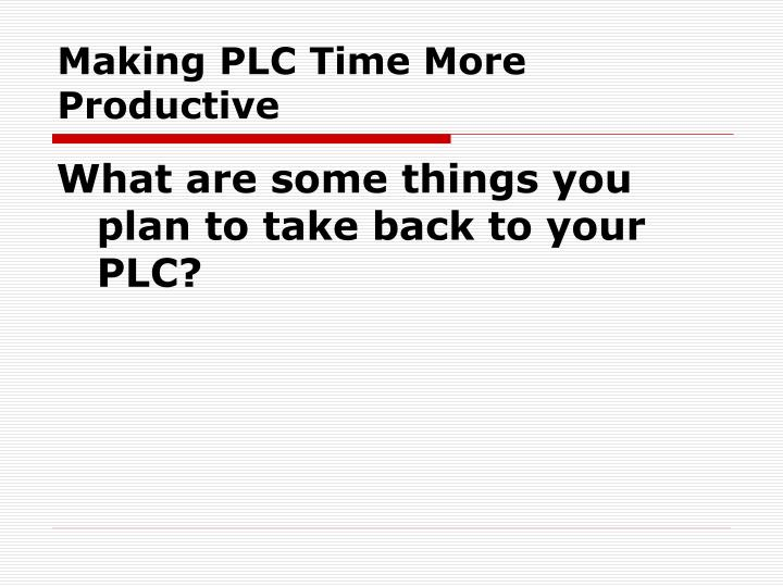 Making PLC Time More Productive