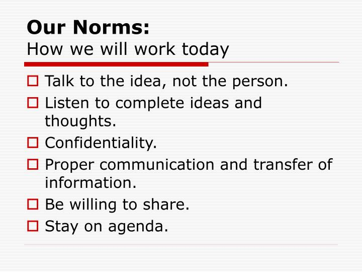 Our norms how we will work today