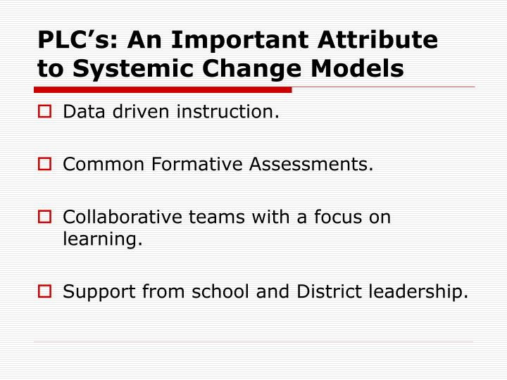 PLC's: An Important Attribute to Systemic Change Models