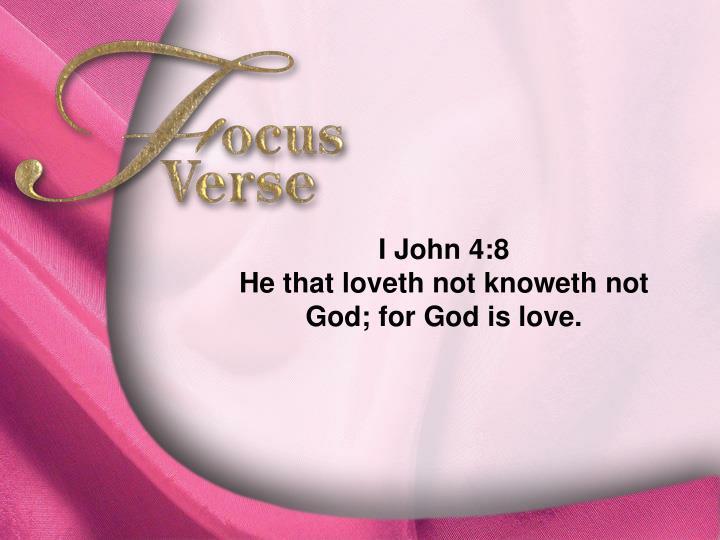 Focus Verse—I John 4:8