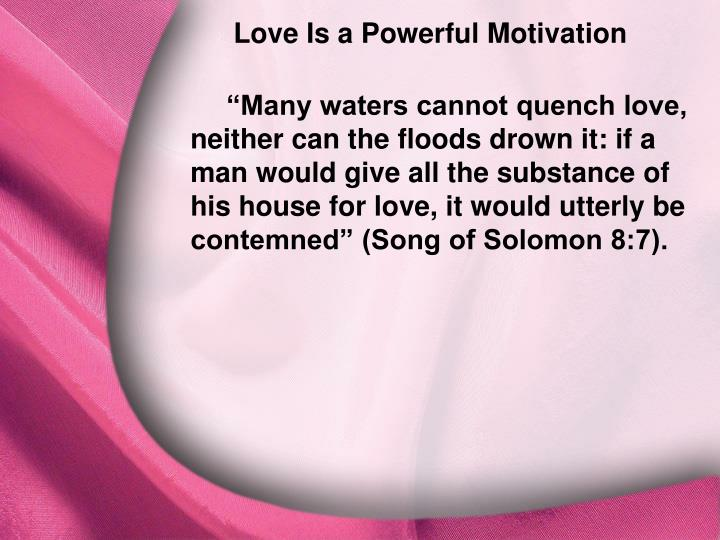 Love Is a Powerful Motivation