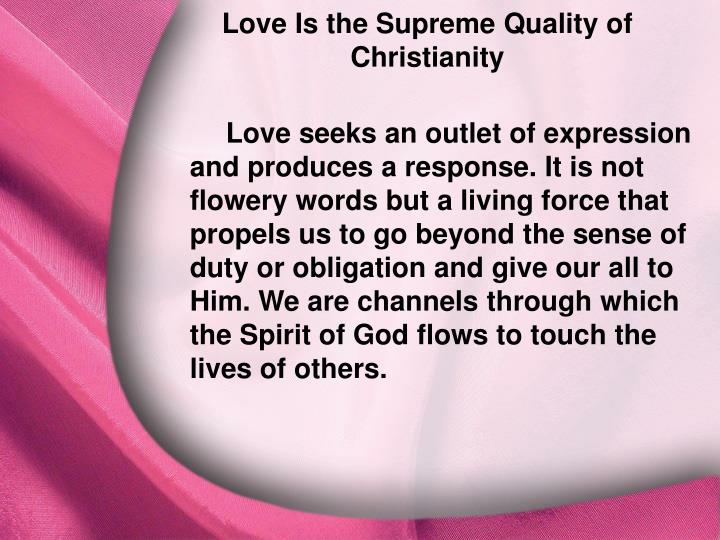 Love Is the Supreme Quality of Christianity