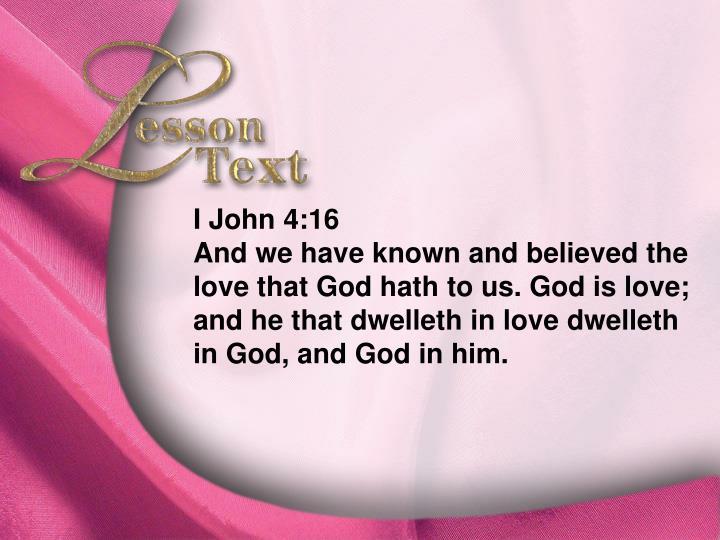 Lesson Text—I John 4:16