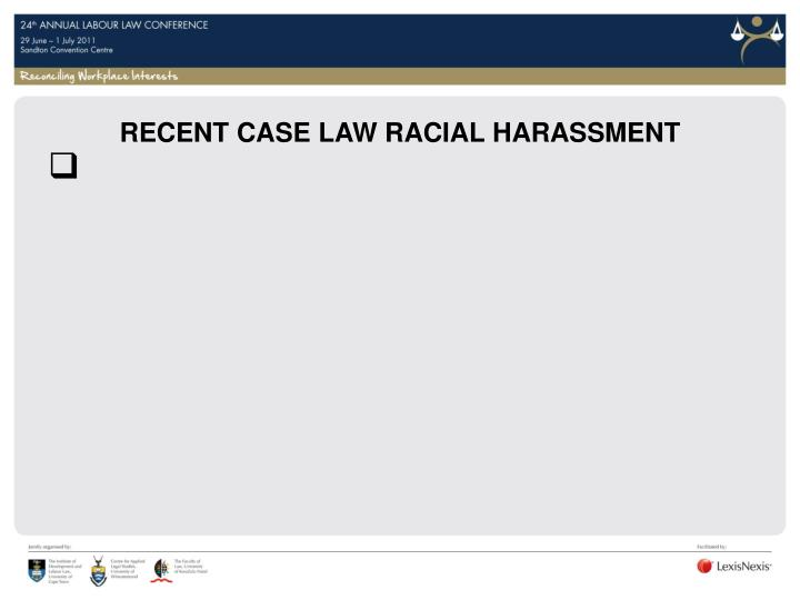 RECENT CASE LAW RACIAL HARASSMENT