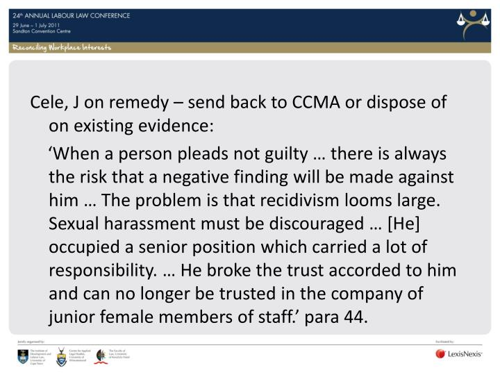 Cele, J on remedy – send back to CCMA or dispose of  on existing evidence: