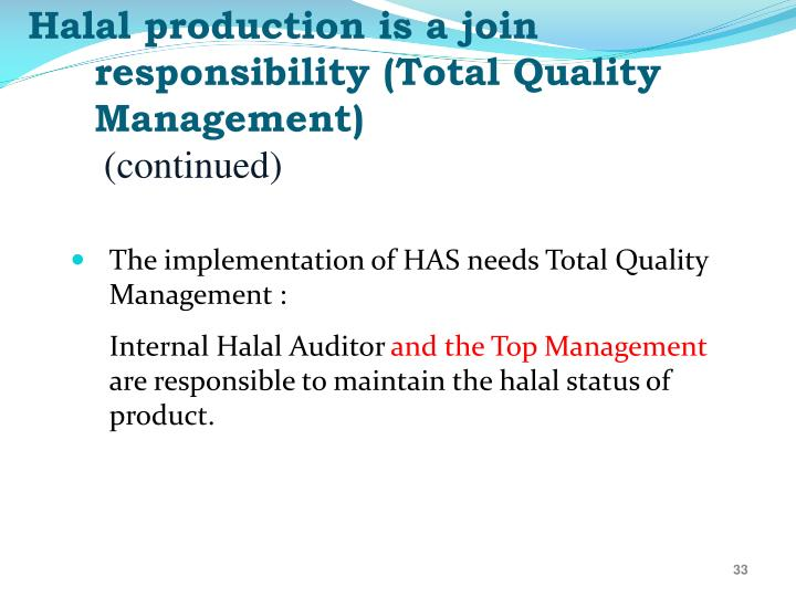 Halal production is a join responsibility (Total Quality Management)
