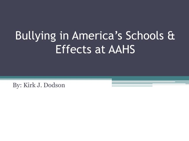 Bullying in America's Schools & Effects at AAHS