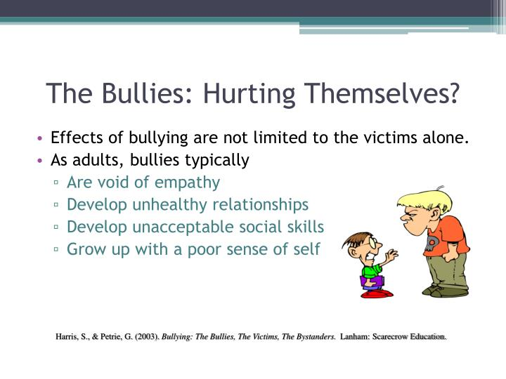 The Bullies: Hurting Themselves?