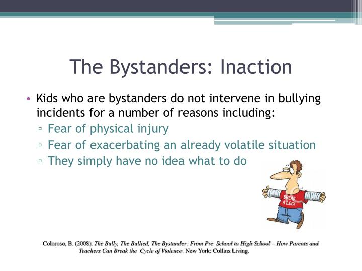 The Bystanders: Inaction