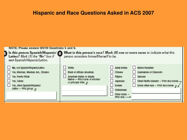 Hispanic and Race Questions Asked in ACS 2007