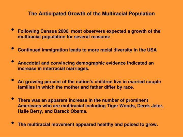 The Anticipated Growth of the Multiracial Population