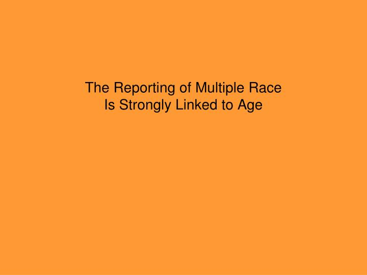 The Reporting of Multiple Race
