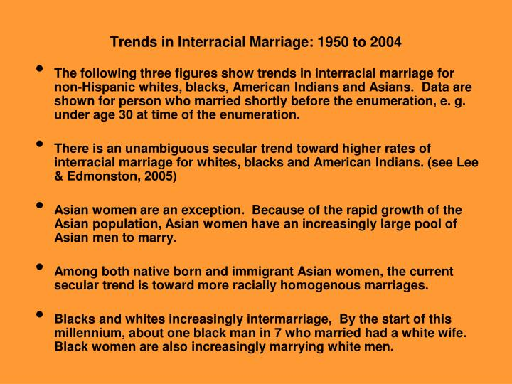 Trends in Interracial Marriage: 1950 to 2004
