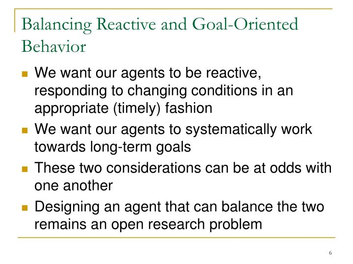 Balancing Reactive and Goal-Oriented Behavior