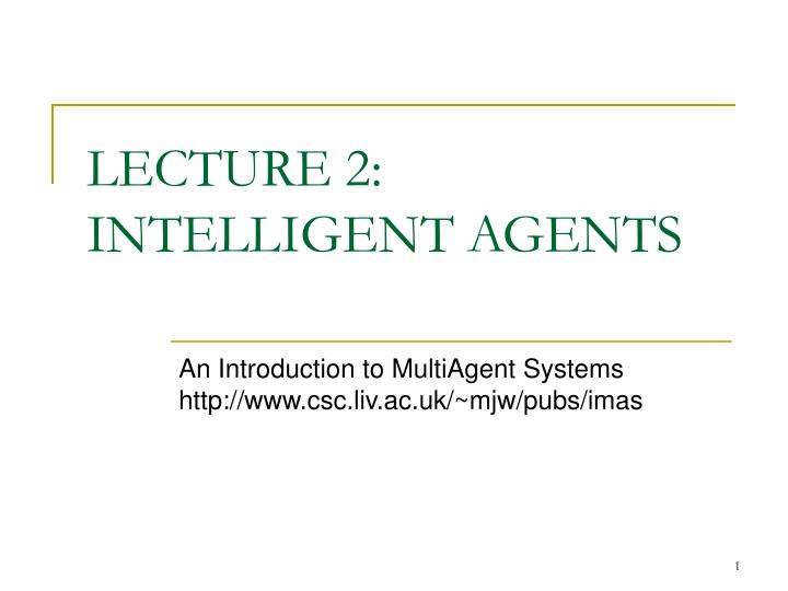 Lecture 2 intelligent agents