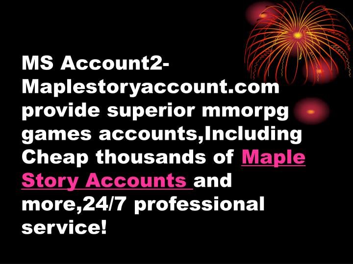 MS Account2-Maplestoryaccount.com provide superior mmorpg games accounts,Including Cheap thousands of