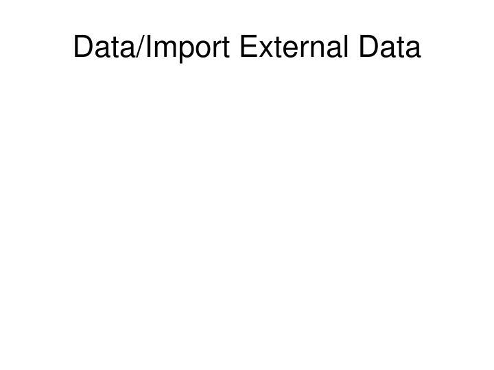 Data/Import External Data