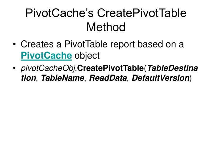 PivotCache's CreatePivotTable Method