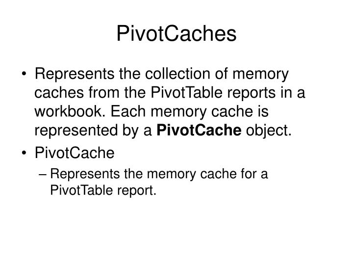 PivotCaches