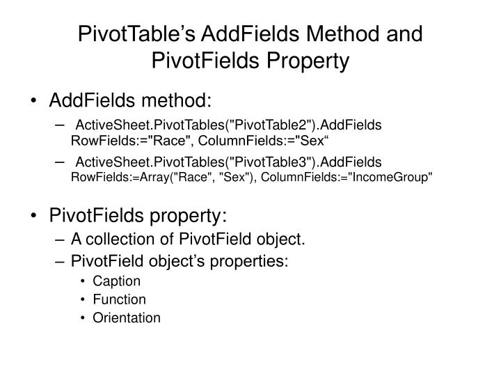 PivotTable's AddFields Method and PivotFields Property