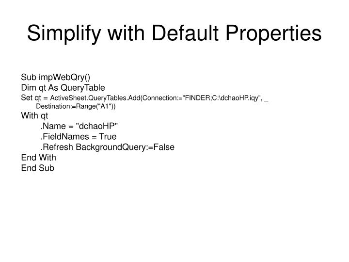 Simplify with Default Properties