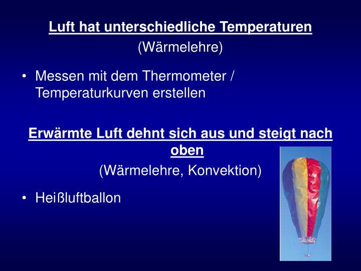 Luft hat unterschiedliche Temperaturen