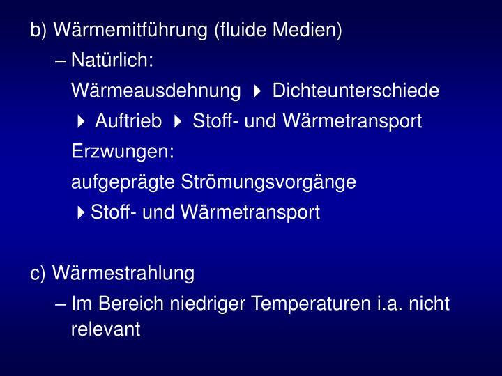 b) Wärmemitführung (fluide Medien)