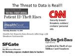 the threat to data is real
