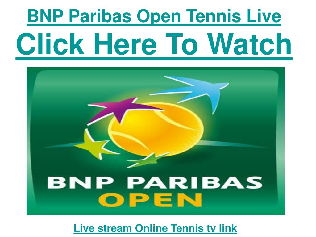 bnp paribas open tennis live click here to watch