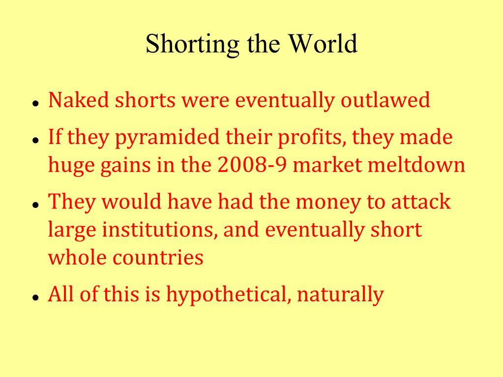 Shorting the World