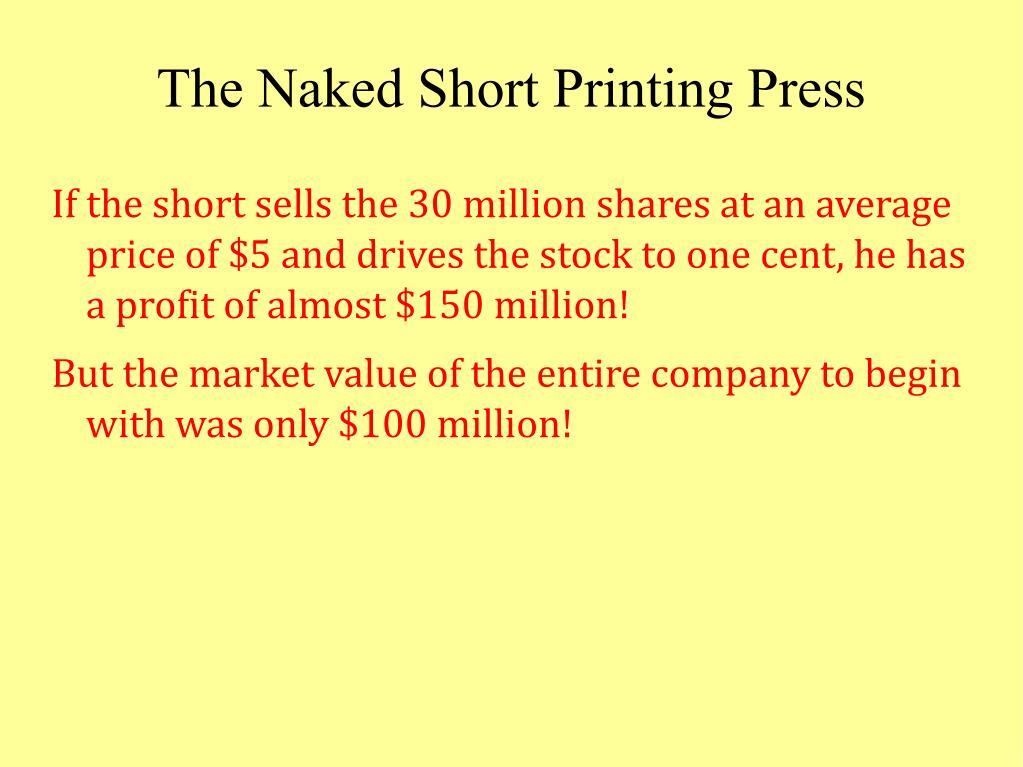 The Naked Short Printing Press