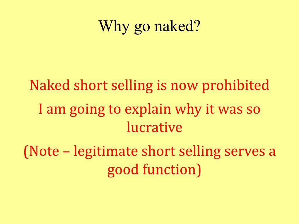 Why go naked?