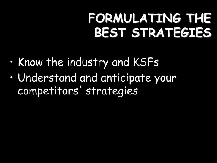 FORMULATING THE BEST STRATEGIES