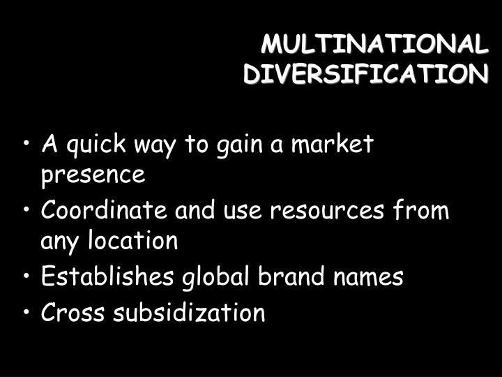 MULTINATIONAL DIVERSIFICATION
